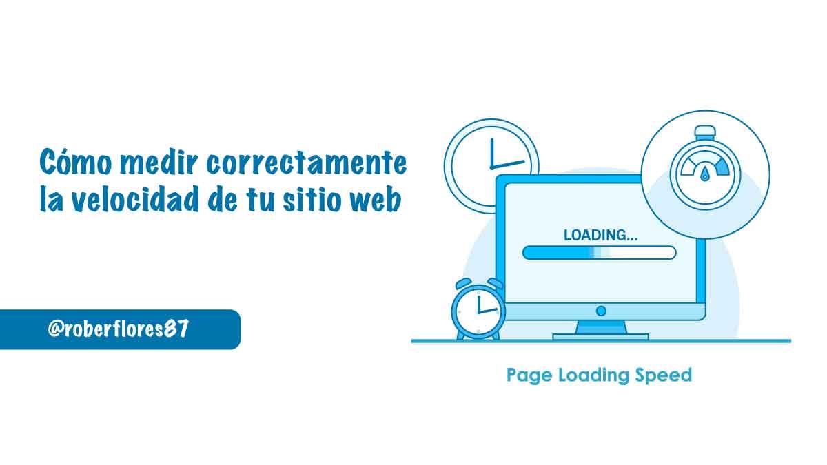 como medir correctamente la velocidad de carga web