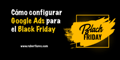 como configurar google ads para el black friday